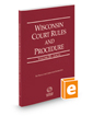 Wisconsin Court Rules and Procedure - Local, 2020 ed. (Vol. III, Wisconsin Court Rules)