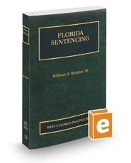 Florida Sentencing, 2016-2017 ed. (Vol. 16, Florida Practice Series)