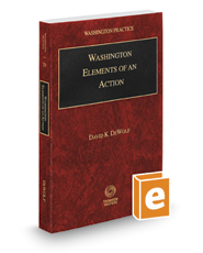 Washington Elements of an Action, 2017-2018 ed. (Vol. 29, Washington Practice Series)