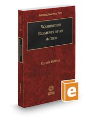 Washington Elements of an Action, 2017-2018 ed. (Vol. 29, Washington Practice Series)