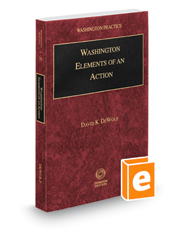 Washington Elements of an Action, 2020-2021 ed. (Vol. 29, Washington Practice Series)