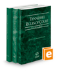 Tennessee Rules of Court - State, Federal, and Local, 2019 ed.  (Vols. I-III, Tennessee Court Rules)