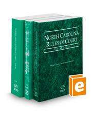 North Carolina Rules of Court - State, Federal, and Local, 2021 ed. (Vols. I-III, North Carolina Court Rules)