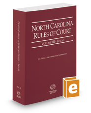 North Carolina Rules of Court - Local, 2018 ed. (Vol. III, North Carolina Court Rules)