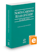 North Carolina Rules of Court - Local, 2021 ed. (Vol. III, North Carolina Court Rules)