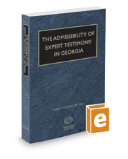 The Admissibility of Expert Testimony in Georgia, 2017-2018 ed.