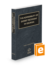 The Admissibility of Expert Testimony in Georgia, 2021-2022 ed.