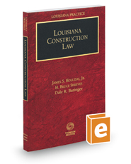 Louisiana Construction Law, 2017 ed. (Louisiana Practice Series)