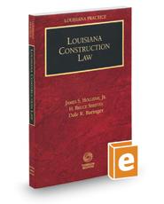 Louisiana Construction Law, 2017 ed. (Louisiana Practice Series)