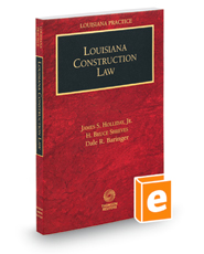 Louisiana Construction Law, 2018 ed. (Louisiana Practice Series)