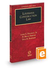 Louisiana Construction Law, 2020 ed. (Louisiana Practice Series)