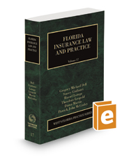 Florida Insurance Law and Practice, 2020-2021 ed. (Vol. 17, Florida Practice Series)