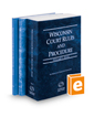 Wisconsin Court Rules and Procedure - State, Federal, and Local, 2017 ed. (Vols. I-III, Wisconsin Court Rules)