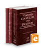 Wisconsin Court Rules and Procedure - State, Federal, and Local, 2020 ed. (Vols. I-III, Wisconsin Court Rules)