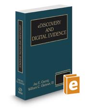 eDiscovery & Digital Evidence, 2020-2021 ed.