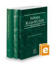 Indiana Rules of Court - State, Federal, and Local, 2018 ed. (Vols. I-III, Indiana Court Rules)