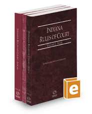 Indiana Rules of Court - State, Federal, and Local, 2021 ed. (Vols. I-III, Indiana Court Rules)