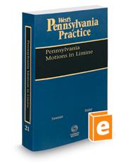 Pennsylvania Motions in Limine, 2020-2021 ed. (Vol. 21, West's® Pennsylvania Practice)
