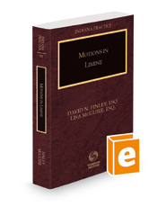 Indiana Motions in Limine, 2021 ed. (Vol. 28, Indiana Practice Series)