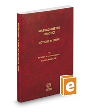 Massachusetts Motions in Limine, 2016-2017 ed. (Vol. 54, Massachusetts Practice Series)