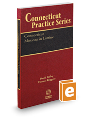Connecticut Motions in Limine, 2016-2017 ed. (Connecticut Practice Series, Vol. 17)