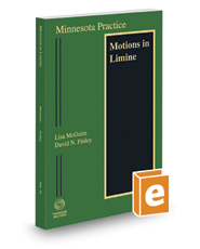 Minnesota Motions in Limine, 2017-2018 ed. (Vol. 29, Minnesota Practice Series)