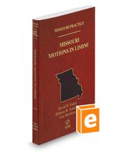 Missouri Motions in Limine, 2018-2019 ed. (Vol. 39, Missouri Practice Series)
