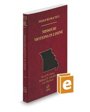 Missouri Motions in Limine, 2020-2021 ed. (Vol. 39, Missouri Practice Series)