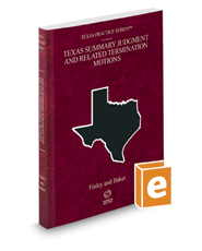 Texas Summary Judgment and Related Termination Motions, 2016-2017 ed. (Vol. 52, Texas Practice Series)