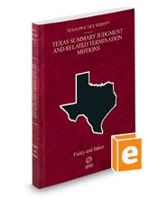 Texas Summary Judgment and Related Termination Motions, 2017-2018 ed. (Vol. 52, Texas Practice Series)