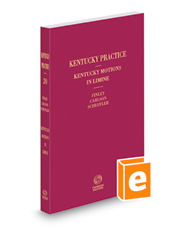 Kentucky Motions in Limine, 2017-2018 ed. (Kentucky Practice Series, Vol. 20)