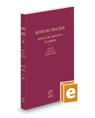 Kentucky Motions in Limine, 2020-2021 ed. (Kentucky Practice Series, Vol. 20)