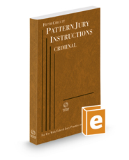 Fifth Circuit Pattern Jury Instructions—Criminal, 2019 ed. (Federal Jury Practice and Instructions)