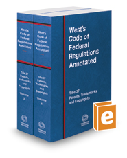 West's Code of Federal Regulations Annotated Title 37, Patents, Trademarks and Copyrights, 2017 ed.