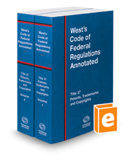 West's Code of Federal Regulations Annotated Title 37, Patents, Trademarks and Copyrights, 2018 ed.