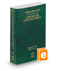 Lawyer and Judicial Ethics, 2016 ed. (Vol. 16, Iowa Practice Series)