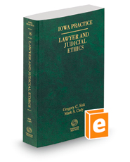 Lawyer and Judicial Ethics, 2018 ed. (Vol. 16, Iowa Practice Series)