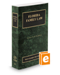 Florida Family Law, 2017 ed. (Vol. 23, Florida Practice Series)