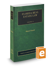 Florida Real Estate, 2017 ed. (Vol. 19, Florida Practice Series)