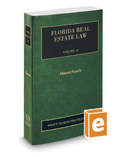 Florida Real Estate, 2019 ed. (Vol. 19, Florida Practice Series)