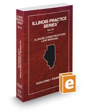 Illinois Construction Law Manual, 2020 ed. (Vol. 24, Illinois Practice Series)
