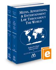 Media, Advertising, & Entertainment Law Throughout the World, 2016 ed.
