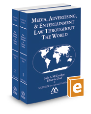 Media, Advertising, & Entertainment Law Throughout the World, 2017 ed.