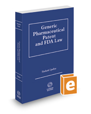 Generic Pharmaceutical Patent and FDA Law, 2018-2019 ed.