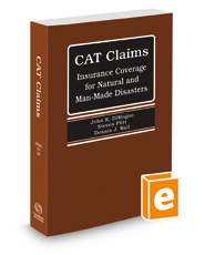 Catastrophe Claims: Insurance Coverage for Natural and Man-Made Disasters, November 2015 ed.