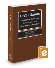 Catastrophe Claims: Insurance Coverage for Natural and Man-Made Disasters, November 2016 ed.