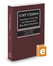 Catastrophe Claims: Insurance Coverage for Natural and Man-Made Disasters, May 2019 ed.