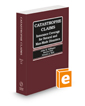 Catastrophe Claims: Insurance Coverage for Natural and Man-Made Disasters, May 2021 ed.