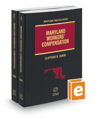 Maryland Workers' Compensation, 2016-2017 ed. (Vol. 1-2, Maryland Practice Series)