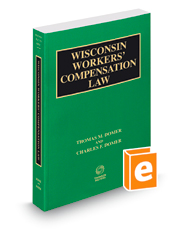 Wisconsin Workers' Compensation Law, 2017-2018 ed. (Vol. 17, Wisconsin Practice Series)